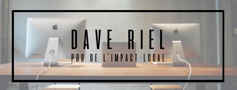 Rencontre avec Dave Riel de l'Impact Local